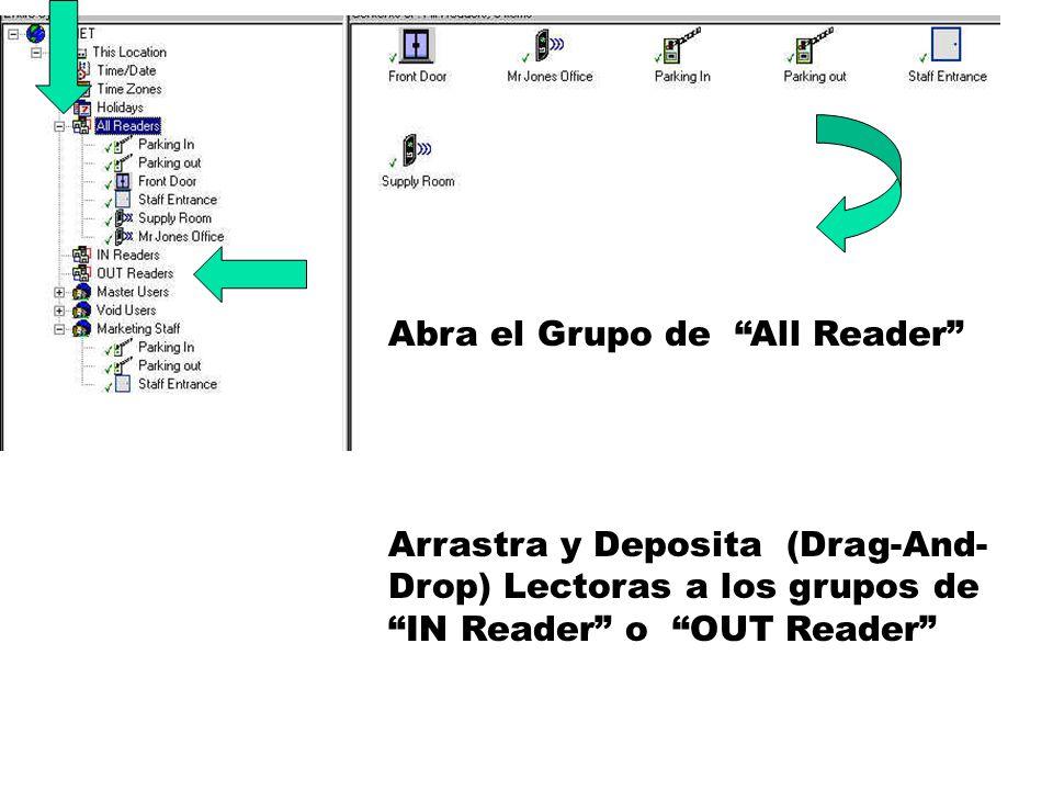 Arrastra y Deposita (Drag-And- Drop) Lectoras a los grupos de IN Reader o OUT Reader Abra el Grupo de All Reader