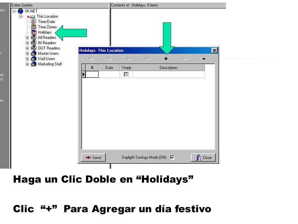 Haga un Clic Doble en Holidays Clic + Para Agregar un día festivo