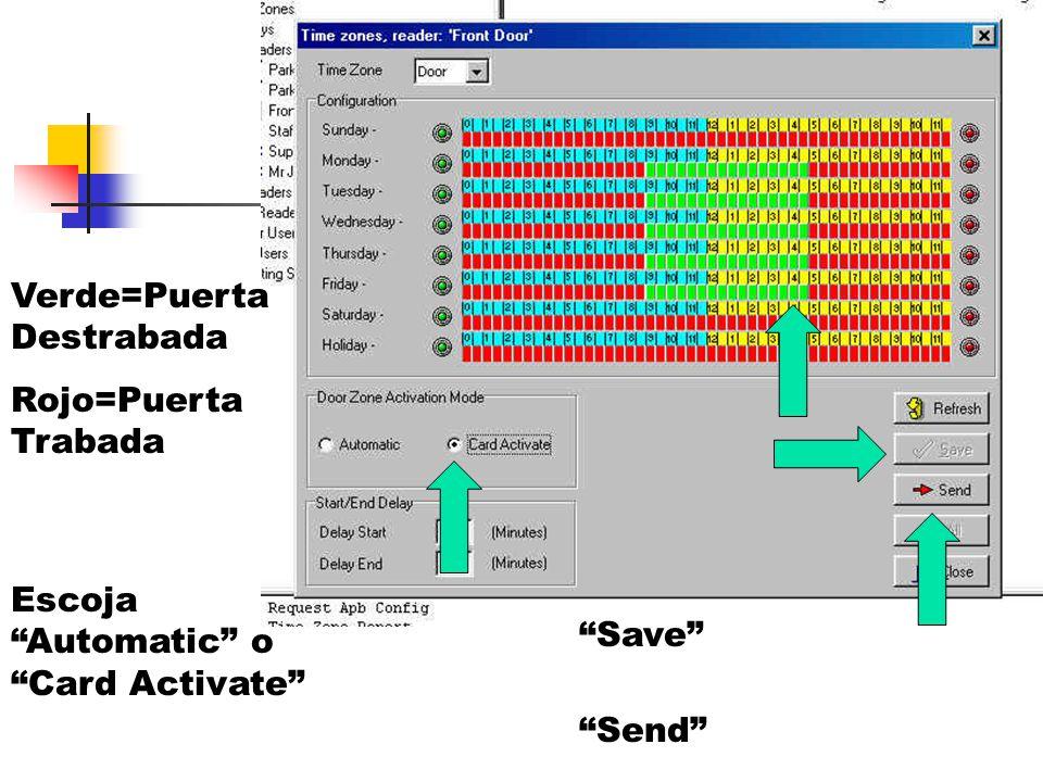 Verde=Puerta Destrabada Rojo=Puerta Trabada Send Escoja Automatic o Card Activate Save