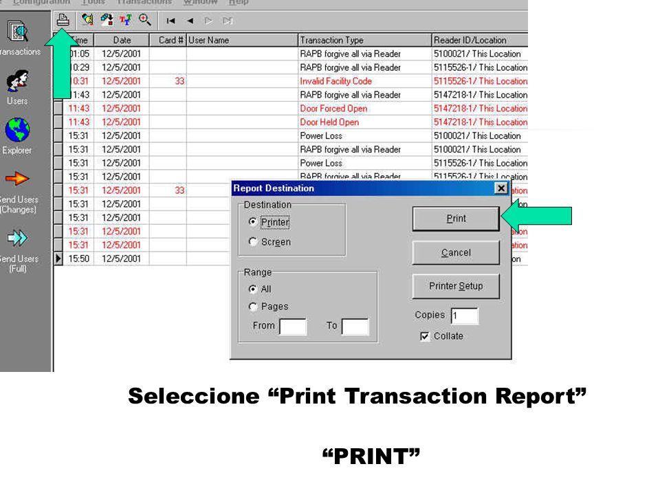 Seleccione Print Transaction Report PRINT