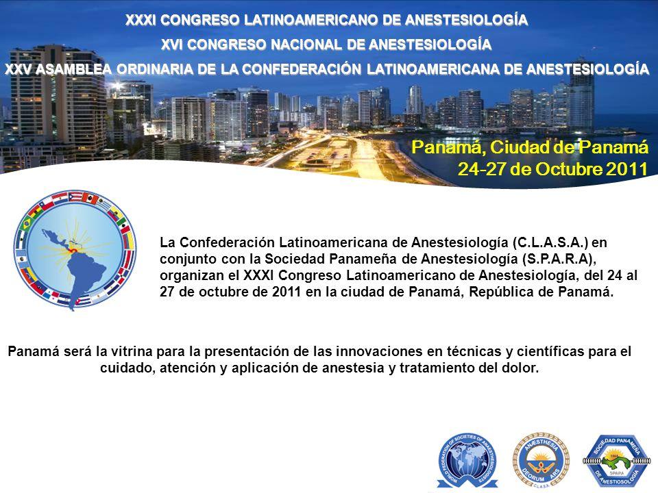 XXXI CONGRESO LATINOAMERICANO DE ANESTESIOLOGÍA XVI CONGRESO NACIONAL DE ANESTESIOLOGÍA XXV ASAMBLEA ORDINARIA DE LA CONFEDERACIÓN LATINOAMERICANA DE