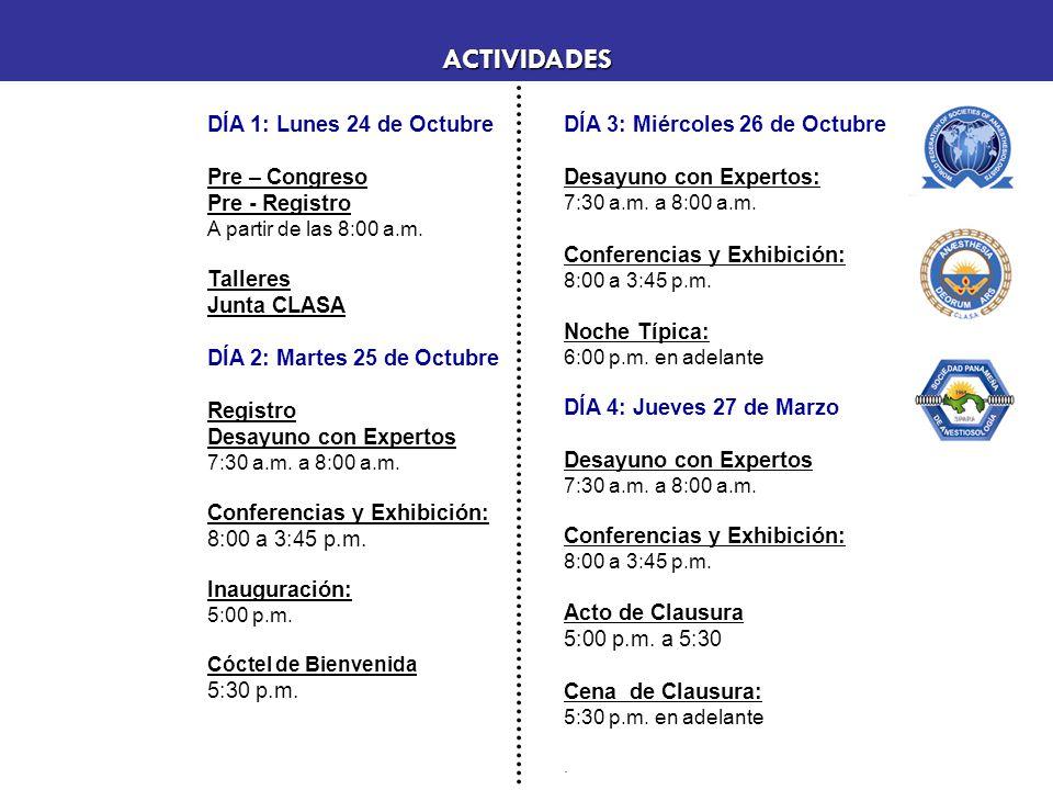 DÍA 1: Lunes 24 de Octubre Pre – Congreso Pre - Registro A partir de las 8:00 a.m. Talleres Junta CLASA DÍA 2: Martes 25 de Octubre Registro Desayuno