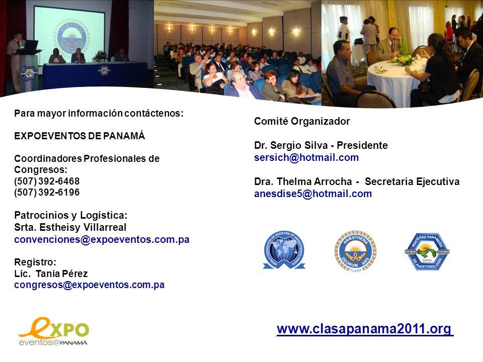 Para mayor información contáctenos: EXPOEVENTOS DE PANAMÁ Coordinadores Profesionales de Congresos: (507) 392-6468 (507) 392-6196 Patrocinios y Logíst