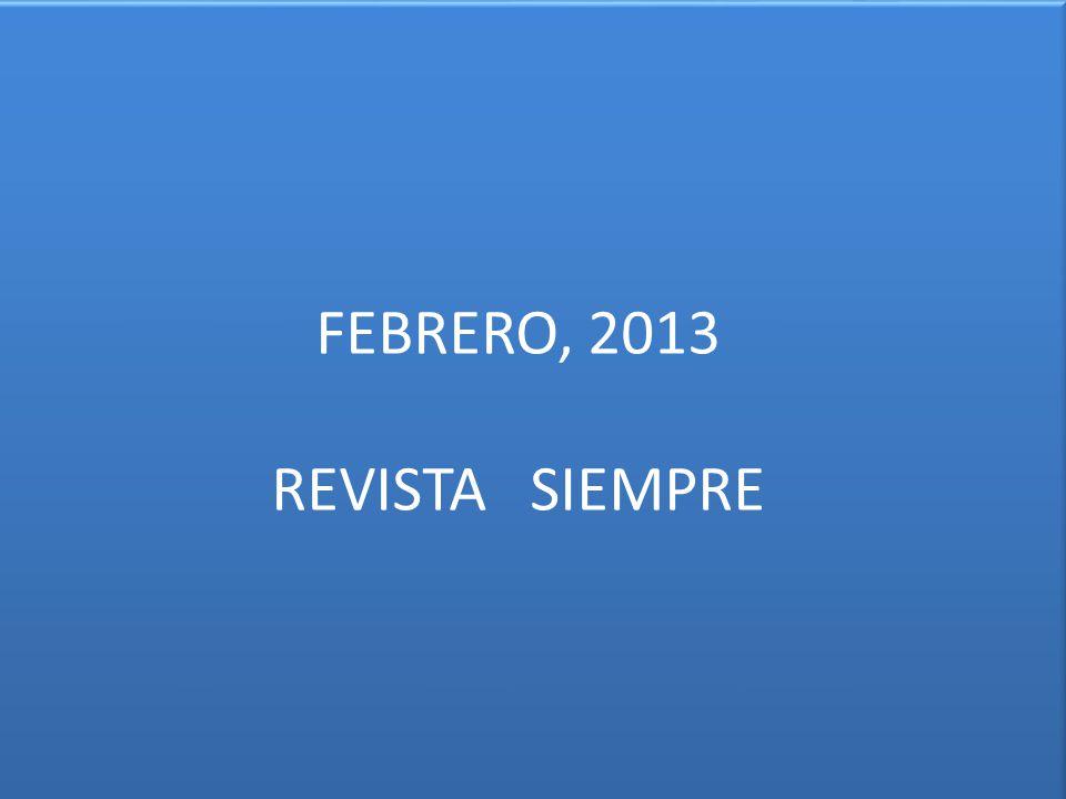 FEBRERO, 2013 REVISTA SIEMPRE