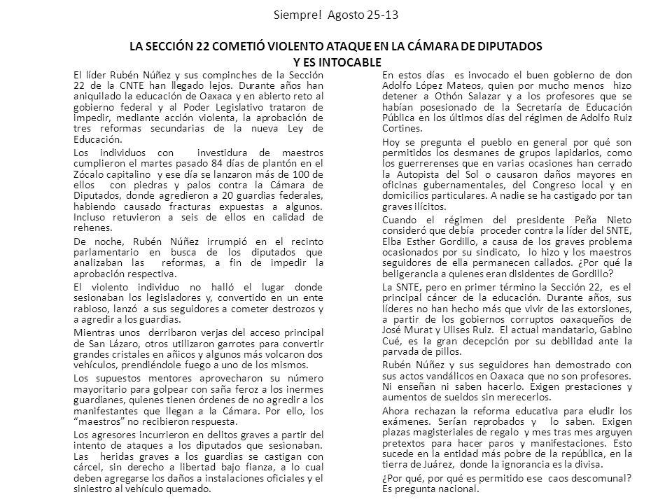 Siempre! Agosto 25-13 LA SECCIÓN 22 COMETIÓ VIOLENTO ATAQUE EN LA CÁMARA DE DIPUTADOS Y ES INTOCABLE El líder Rubén Núñez y sus compinches de la Secci