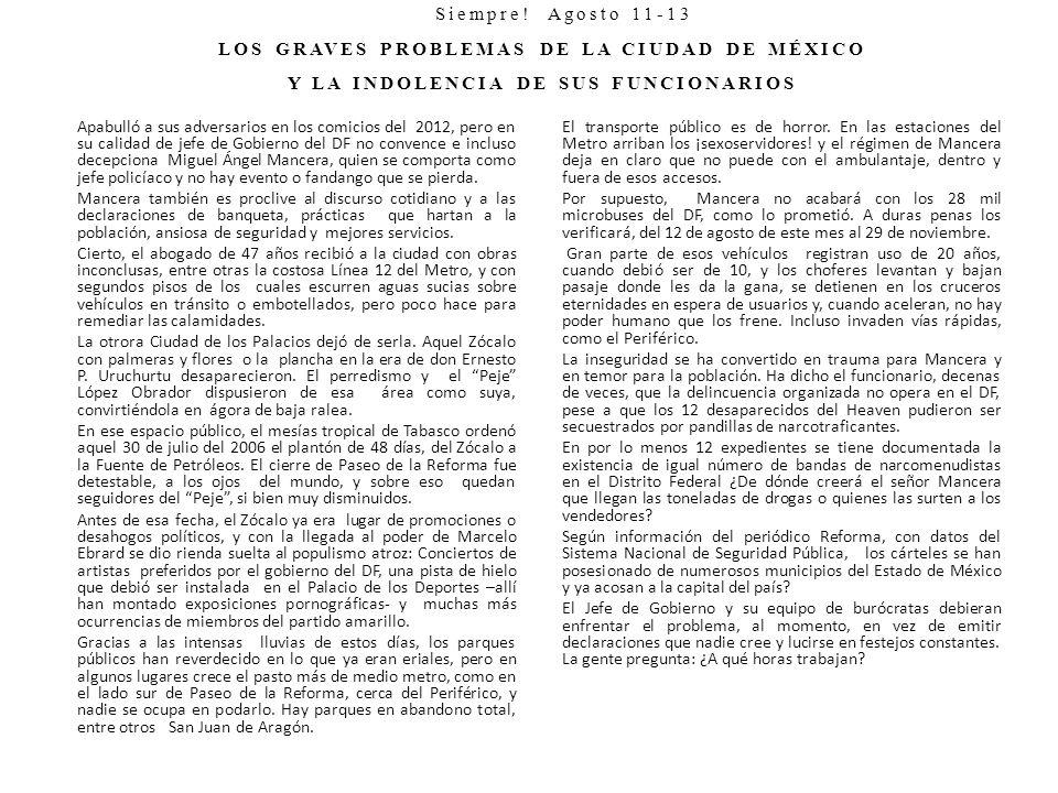 Siempre! Agosto 11-13 LOS GRAVES PROBLEMAS DE LA CIUDAD DE MÉXICO Y LA INDOLENCIA DE SUS FUNCIONARIOS Apabulló a sus adversarios en los comicios del 2