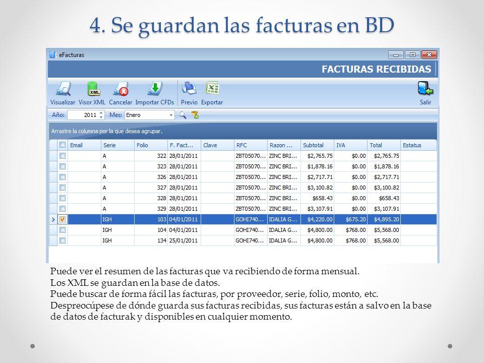 4. Se guardan las facturas en BD Puede ver el resumen de las facturas que va recibiendo de forma mensual. Los XML se guardan en la base de datos. Pued