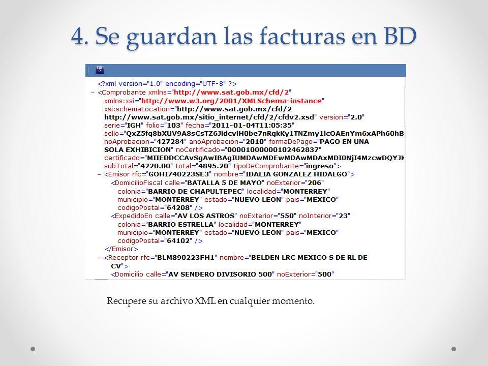 4. Se guardan las facturas en BD Recupere su archivo XML en cualquier momento.