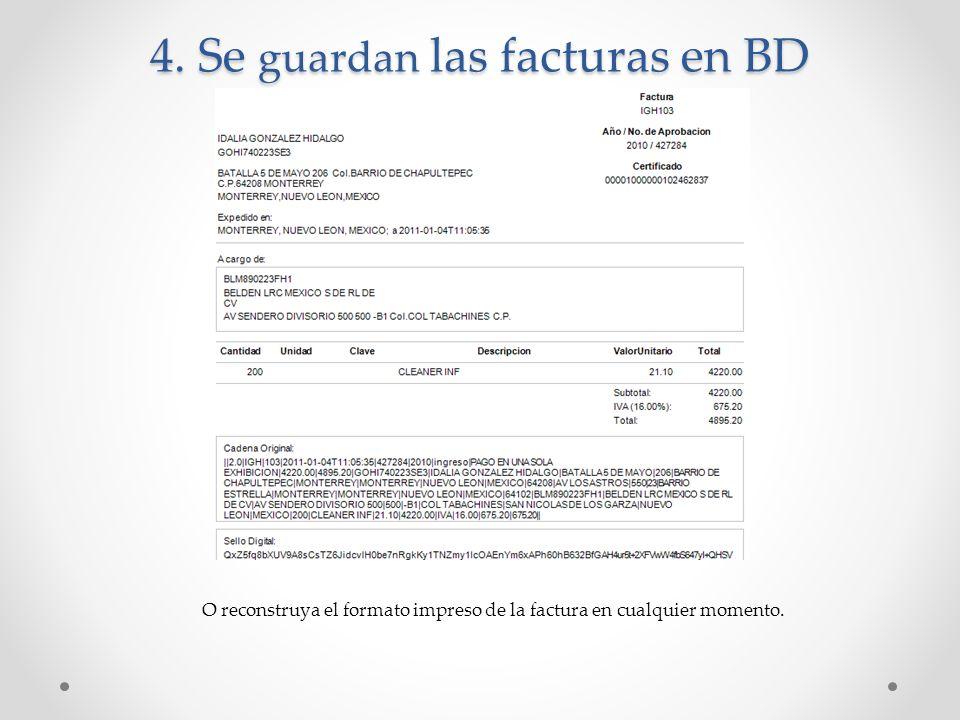 4. Se guardan las facturas en BD O reconstruya el formato impreso de la factura en cualquier momento.