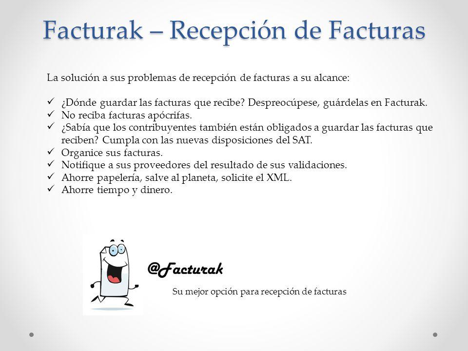 Facturak – Recepción de Facturas La solución a sus problemas de recepción de facturas a su alcance: ¿Dónde guardar las facturas que recibe.