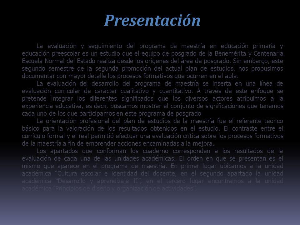 Presentación La evaluación y seguimiento del programa de maestría en educación primaria y educación preescolar es un estudio que el equipo de posgrado de la Benemérita y Centenaria Escuela Normal del Estado realiza desde los orígenes del área de posgrado.
