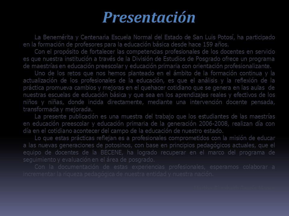 Presentación La Benemérita y Centenaria Escuela Normal del Estado de San Luis Potosí, ha participado en la formación de profesores para la educación básica desde hace 159 años.
