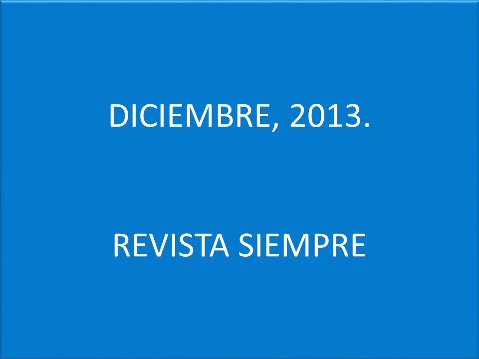 DICIEMBRE, 2013. REVISTA SIEMPRE