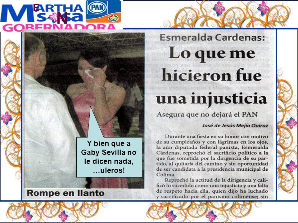 N E Y bien que a Gaby Sevilla no le dicen nada, …uleros!