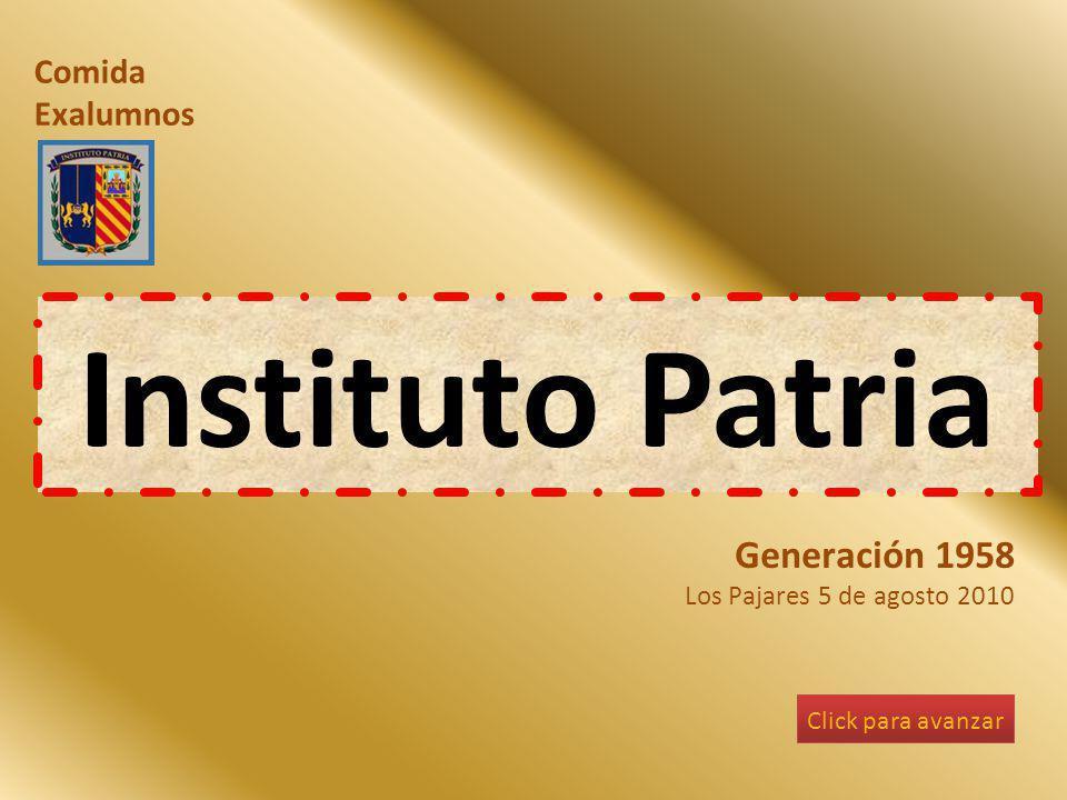 Generación 1958 Los Pajares 5 de agosto 2010 Comida Exalumnos Instituto Patria Click para avanzar