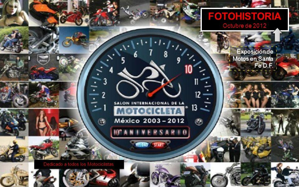 Dedicado a todos los Motociclistas Exposición de Motos en Santa Fe D.F.