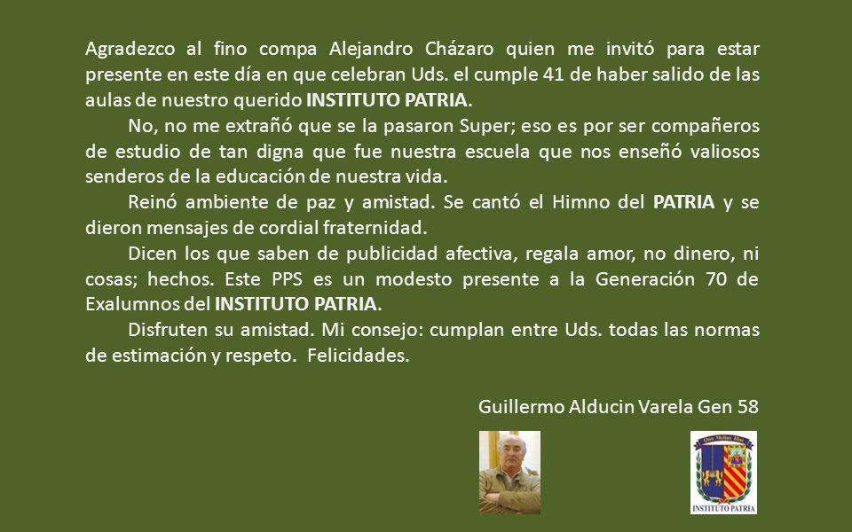 Agradezco al fino compa Alejandro Cházaro quien me invitó para estar presente en este día en que celebran Uds.