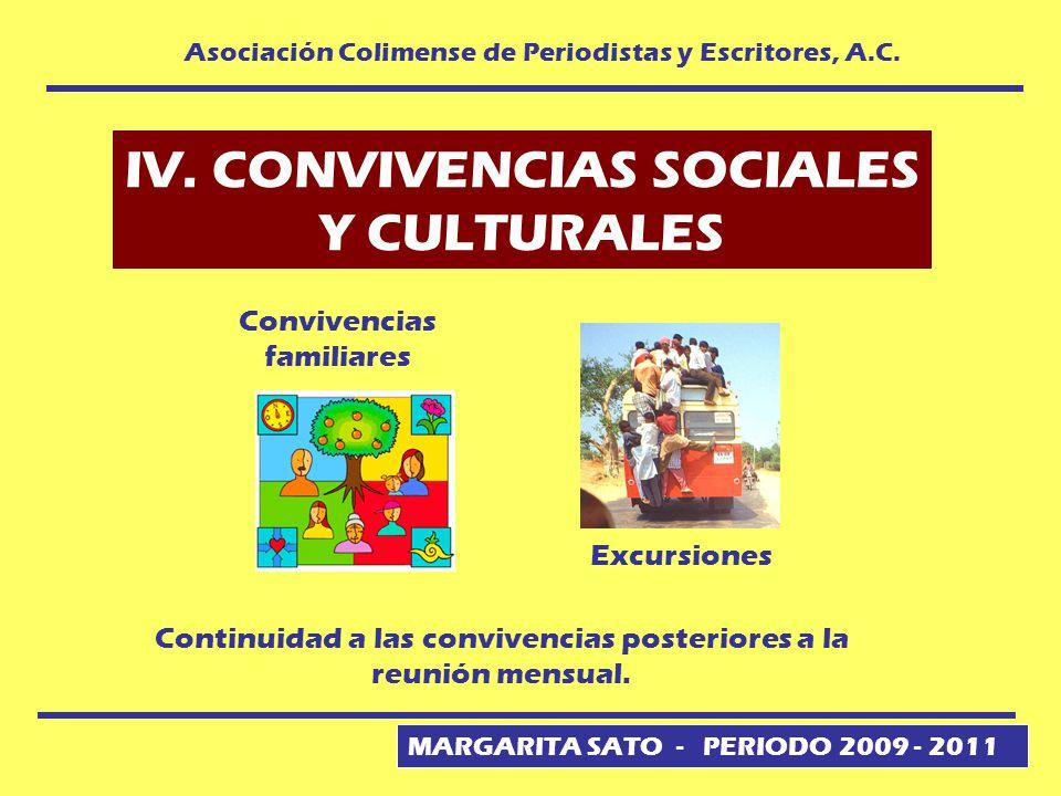 MARGARITA SATO - PERIODO 2009 - 2011 Asociación Colimense de Periodistas y Escritores, A.C. IV. CONVIVENCIAS SOCIALES Y CULTURALES Continuidad a las c