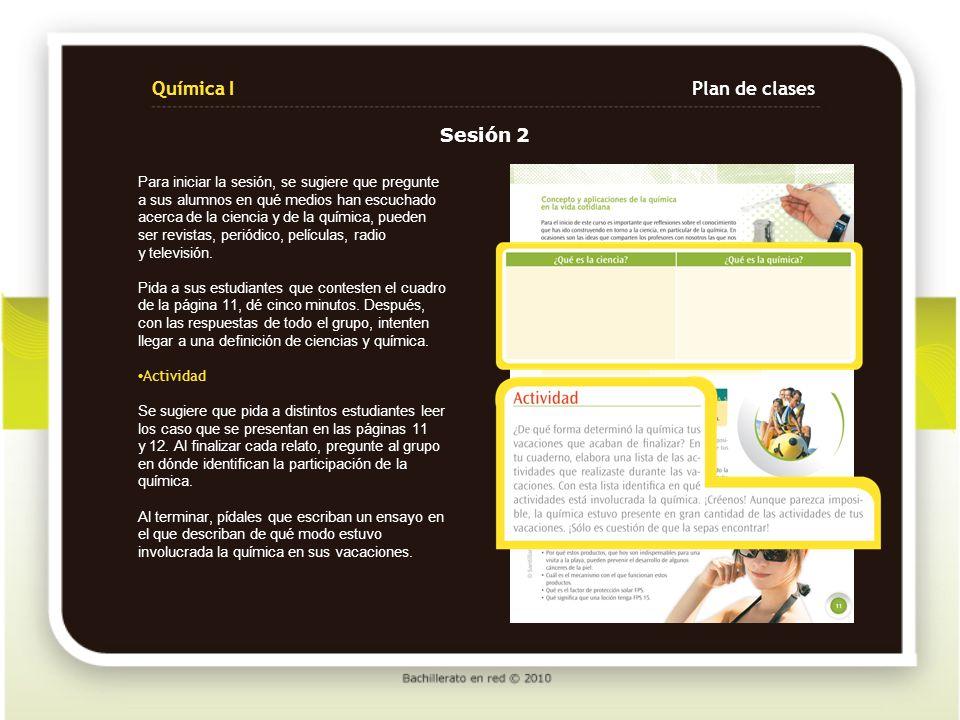 Química IPlan de clases A lo largo del libro encontrará en los costados de las páginas algunos recuadros, que son herramientas útiles para ampliar complementar la información, ejercer la transversalidad y generar reflexión en los alumnos.