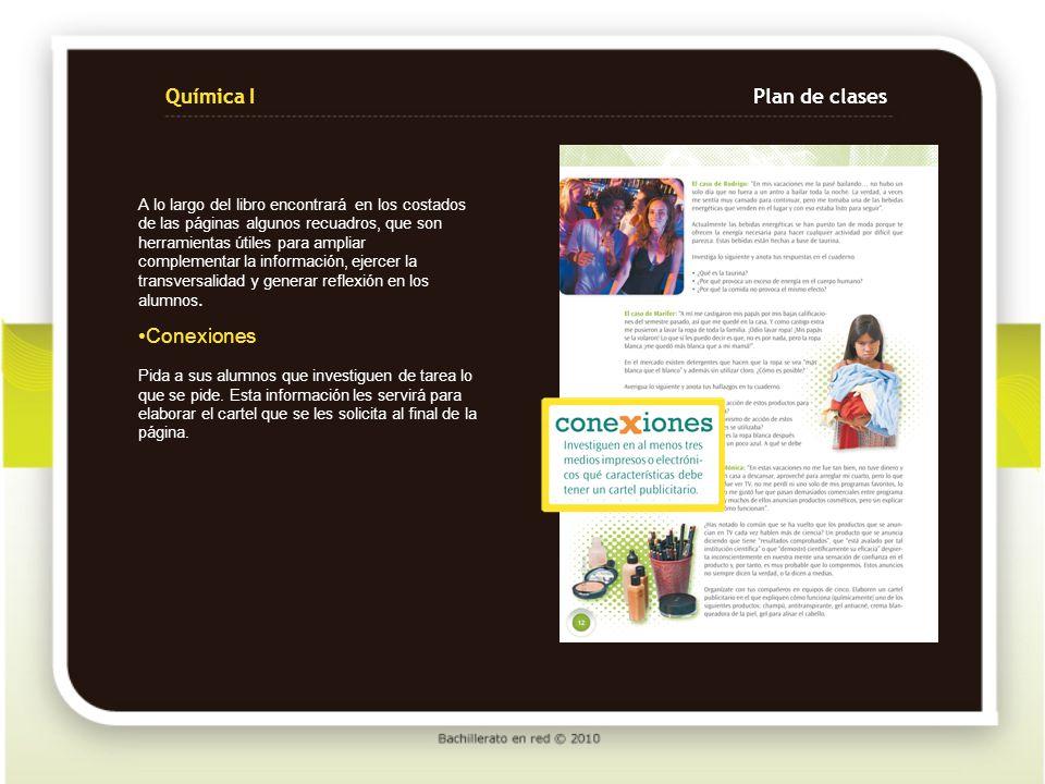Química IPlan de clases Pida que contesten de manera individual las preguntas que se plantean en el libro.