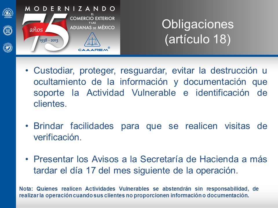 Custodiar, proteger, resguardar, evitar la destrucción u ocultamiento de la información y documentación que soporte la Actividad Vulnerable e identifi