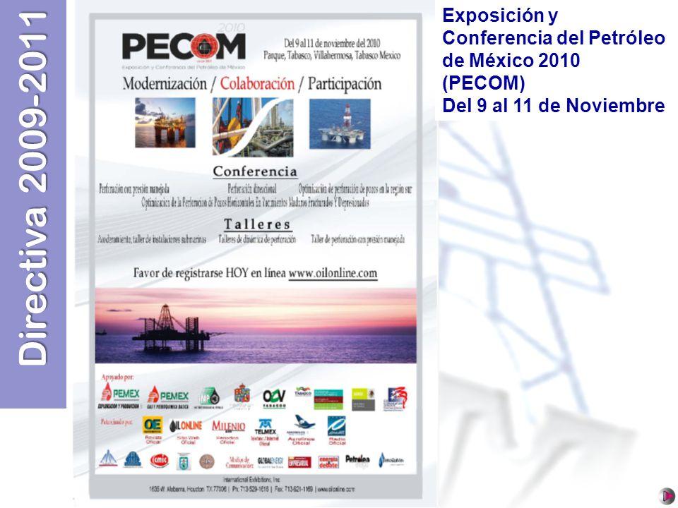 Directiva 2009-2011 COLEGIO DE INGENIEROS PETROLEROS DE MEXICO, A.C. SECCIÓN CD. DEL CARMEN Exposición y Conferencia del Petróleo de México 2010 (PECO
