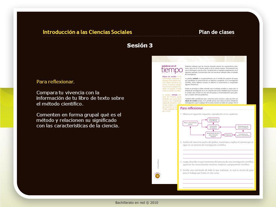 Para reflexionar. Compara tu vivencia con la información de tu libro de texto sobre el método científico. Comenten en forma grupal qué es el método y