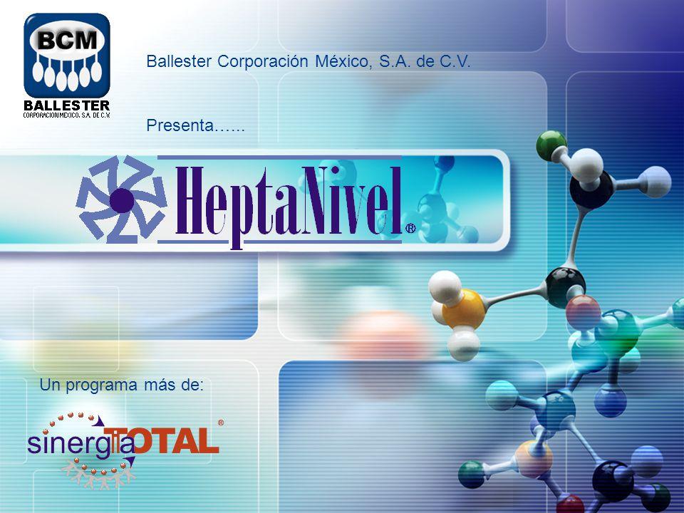 Un programa más de: Ballester Corporación México, S.A. de C.V. Presenta…...