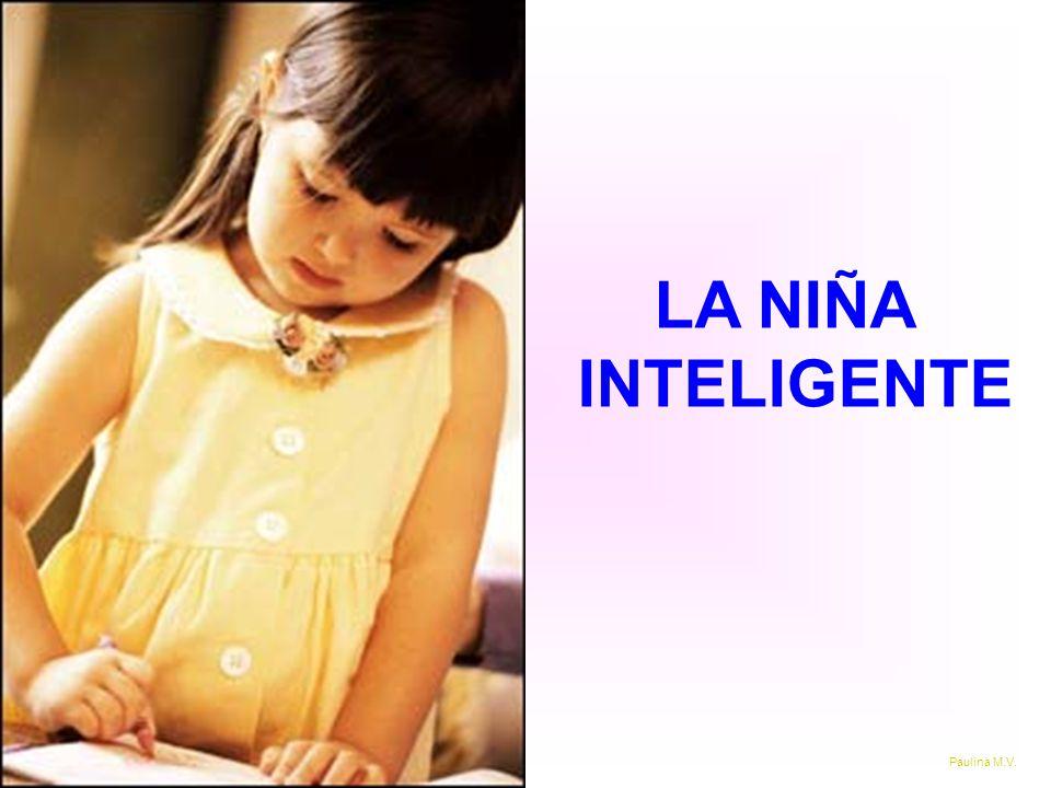 LA NIÑA INTELIGENTE Paulina M.V.