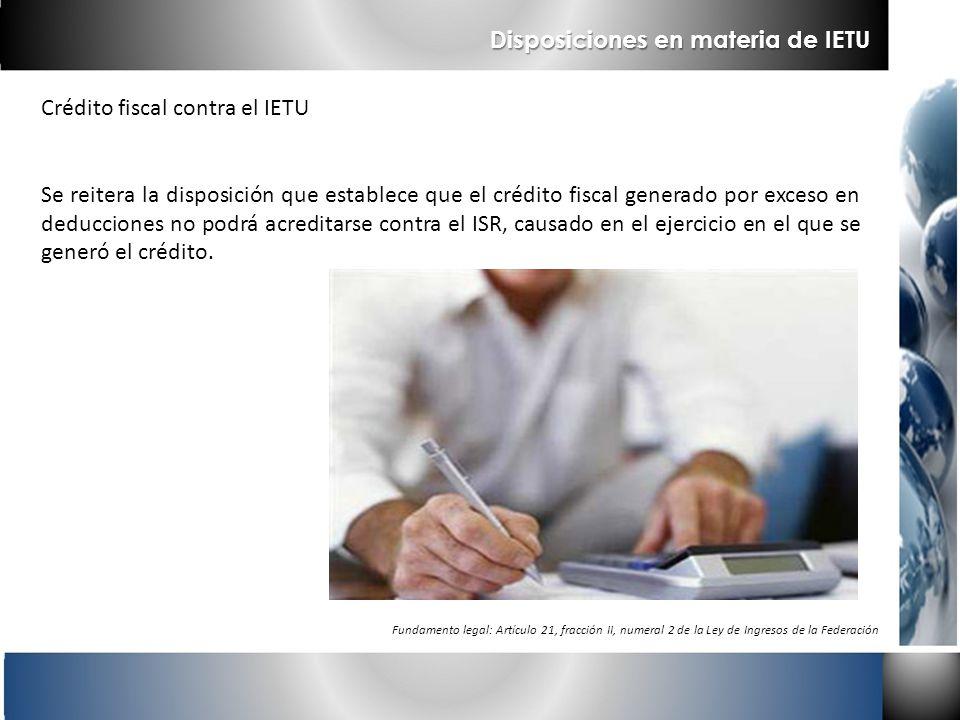 Crédito fiscal contra el IETU Se reitera la disposición que establece que el crédito fiscal generado por exceso en deducciones no podrá acreditarse co