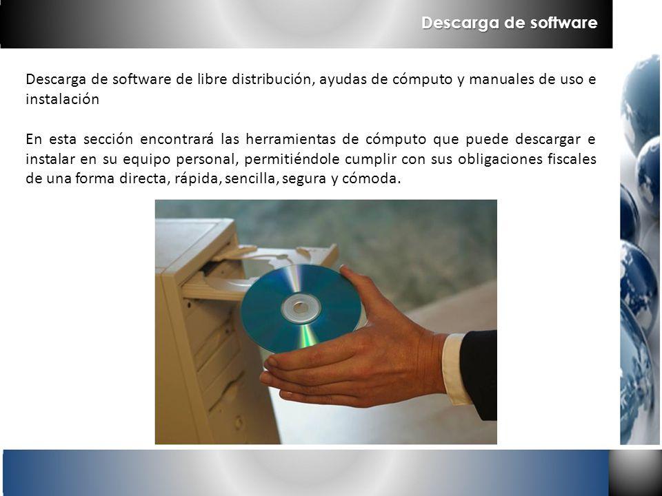 Descarga de software de libre distribución, ayudas de cómputo y manuales de uso e instalación En esta sección encontrará las herramientas de cómputo q
