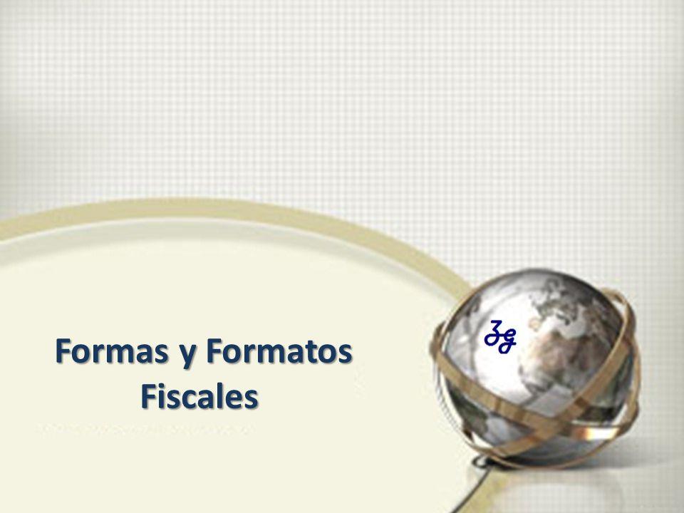 Formas y Formatos Formas y FormatosFiscales