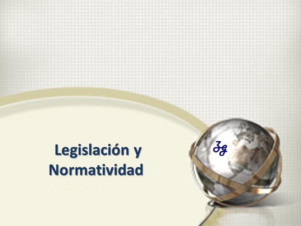 Legislación y Normatividad Legislación y Normatividad