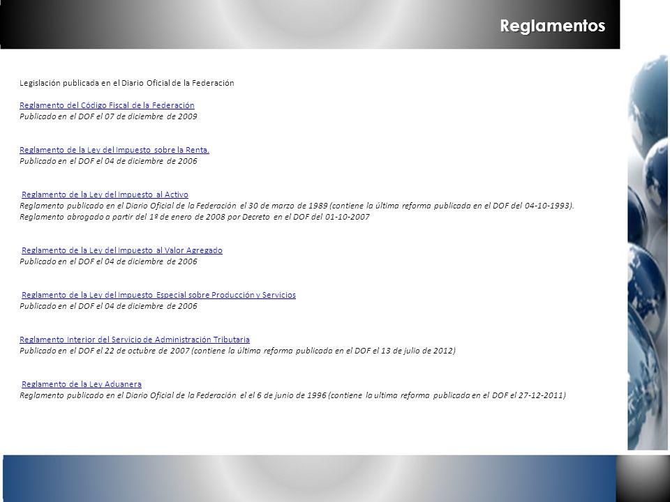 Reglamentos Legislación publicada en el Diario Oficial de la Federación Reglamento del Código Fiscal de la Federación Reglamento del Código Fiscal de