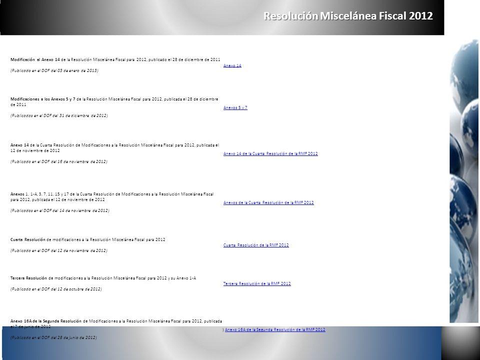 Resolución Miscelánea Fiscal 2012 Modificación al Anexo 14 de la Resolución Miscelánea Fiscal para 2012, publicado el 28 de diciembre de 2011 (Publica