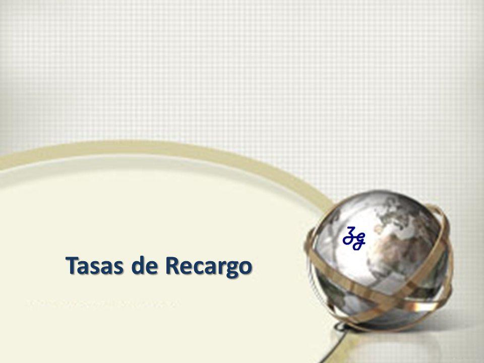 Tasas de Recargo Tasas de Recargo