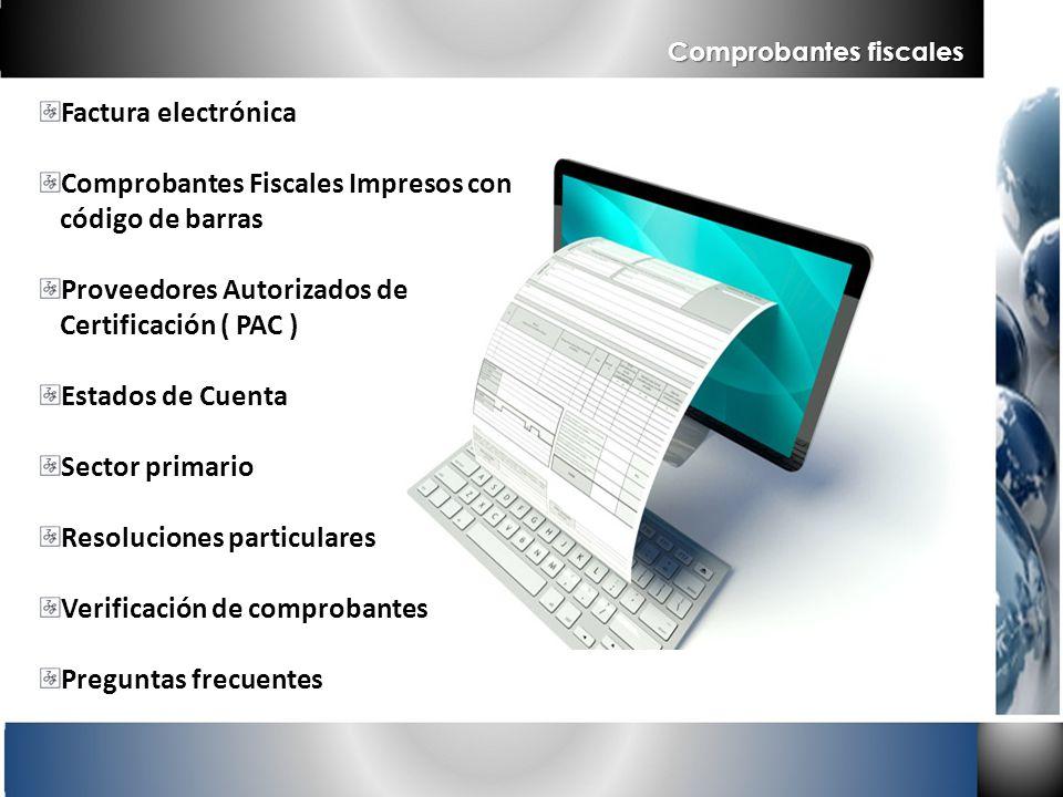 Comprobantes fiscales Factura electrónica Comprobantes Fiscales Impresos con código de barras Proveedores Autorizados de Certificación ( PAC ) Estados