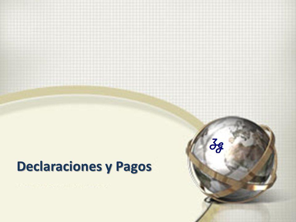 Declaraciones y Pagos Declaraciones y Pagos