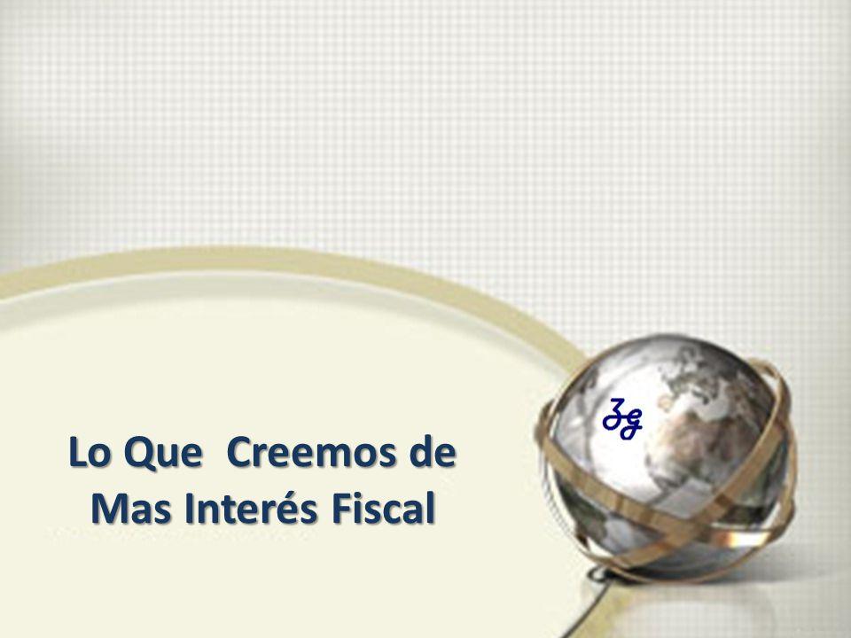 Lo Que Creemos de Lo Que Creemos de Mas Interés Fiscal Mas Interés Fiscal