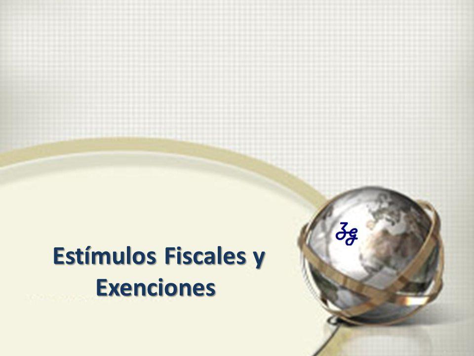 Estímulos Fiscales y Exenciones Estímulos Fiscales y Exenciones