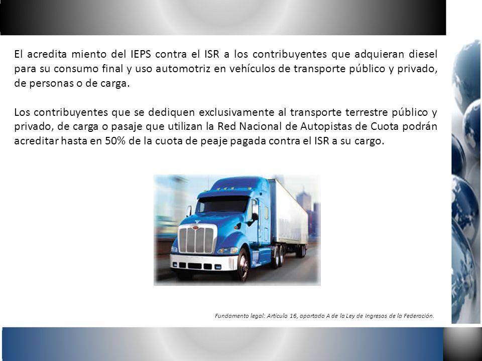 El acredita miento del IEPS contra el ISR a los contribuyentes que adquieran diesel para su consumo final y uso automotriz en vehículos de transporte