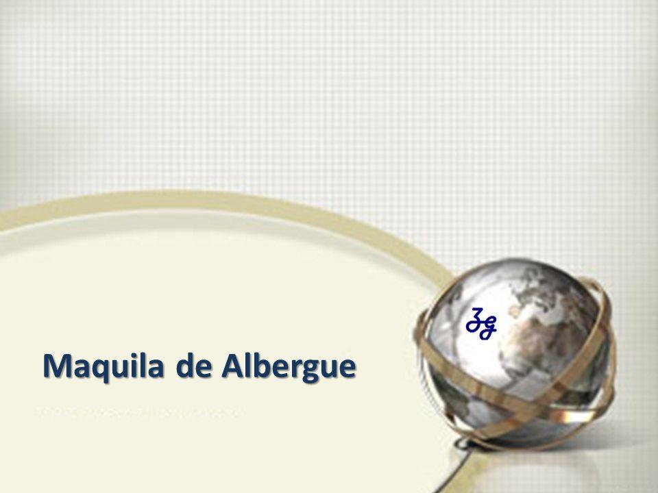 Maquila de Albergue