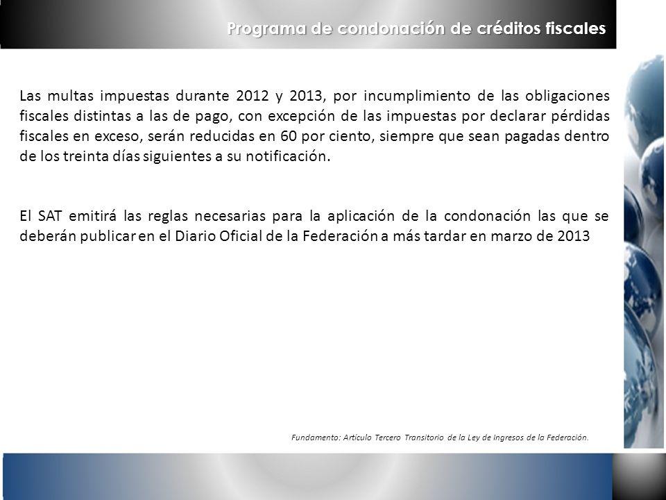Las multas impuestas durante 2012 y 2013, por incumplimiento de las obligaciones fiscales distintas a las de pago, con excepción de las impuestas por