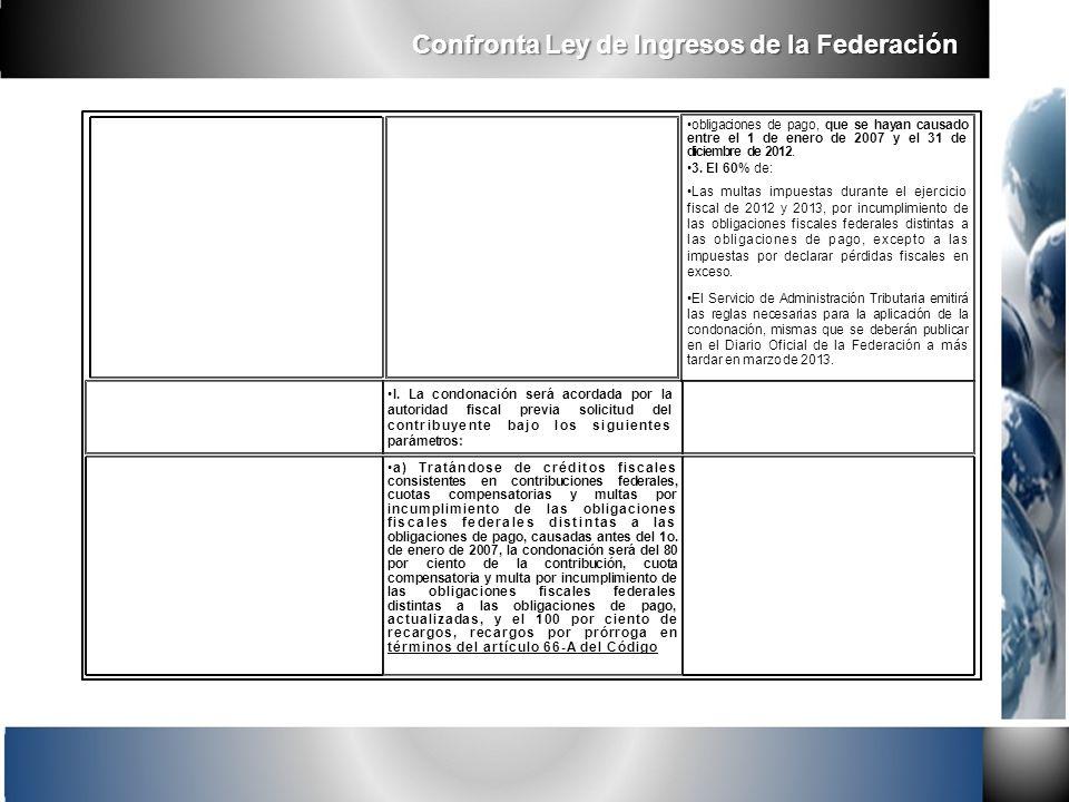 obligaciones de pago, que se hayan causado entre el 1 de enero de 2007 y el 31 de diciembre de 2012. 3. El 60% de: Las multas impuestas durante el eje