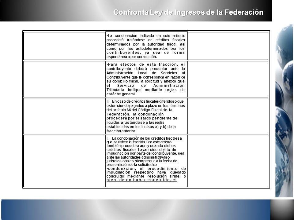 La condonación indicada en este artículo procederá tratándose de créditos fiscales determinados por la autoridad fiscal, así como por los autodetermin