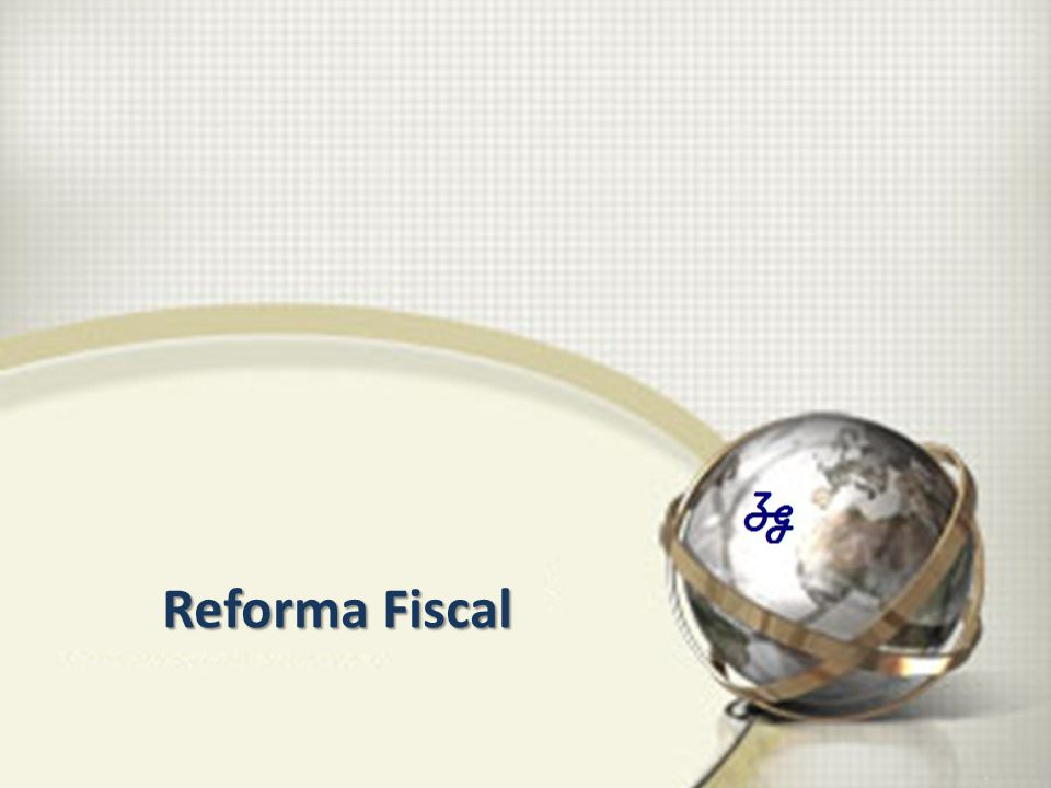 Reforma Fiscal Reforma Fiscal