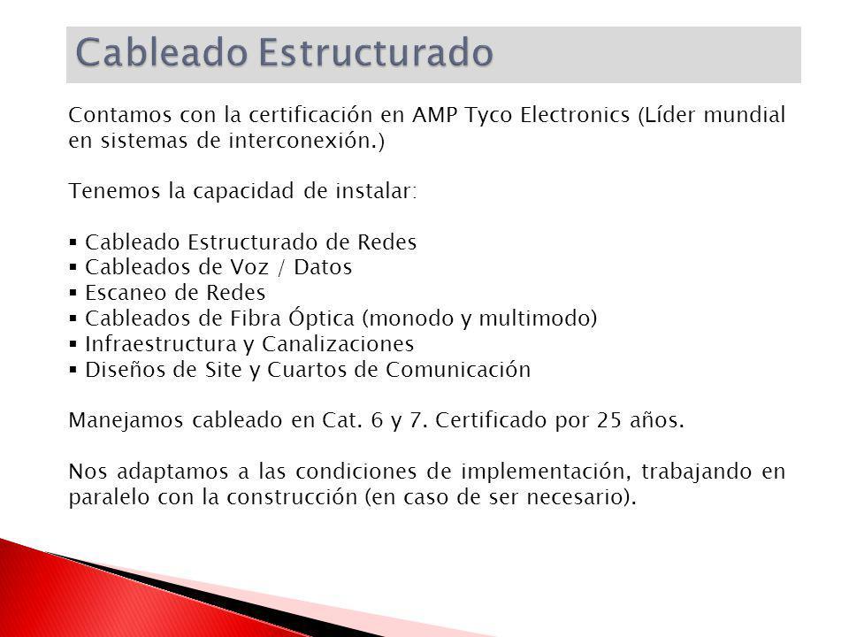 Contamos con la certificación en AMP Tyco Electronics (L íder mundial en sistemas de interconexión. ) Tenemos la capacidad de instalar: Cableado Estru
