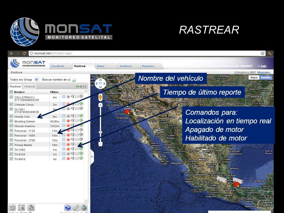 RASTREAR Nombre del vehículo Tiempo de último reporte Comandos para: Localización en tiempo real Apagado de motor Habilitado de motor USO DE LA PLATAFORMA