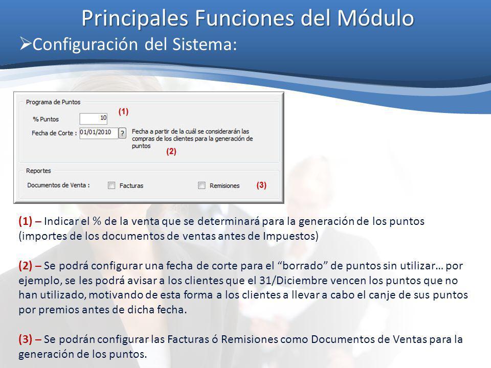 Principales Funciones del Módulo Configuración del Sistema: (1) – Indicar el % de la venta que se determinará para la generación de los puntos (import