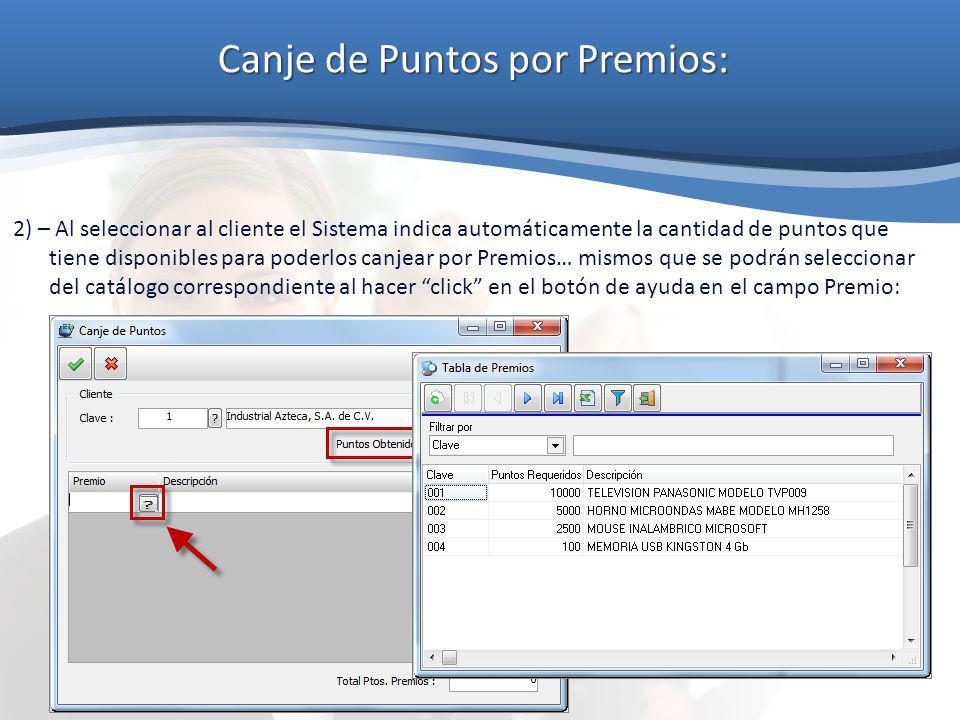 Canje de Puntos por Premios: 2) – Al seleccionar al cliente el Sistema indica automáticamente la cantidad de puntos que tiene disponibles para poderlo